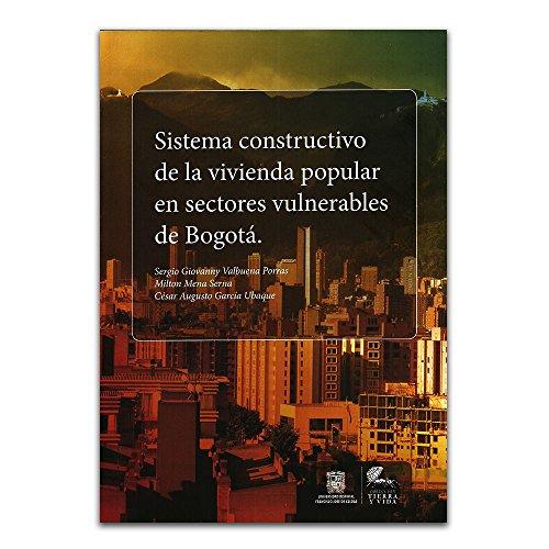 Sistema constructivo de la vivienda popular en: VALVUENA PORRAS, Sergio