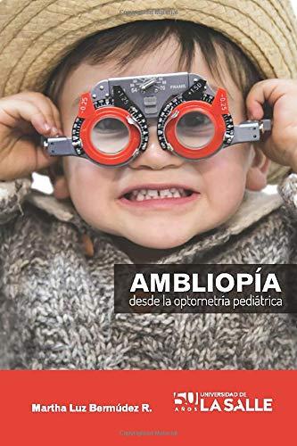 9789588844916: Ambliopía desde la optometría pediátrica