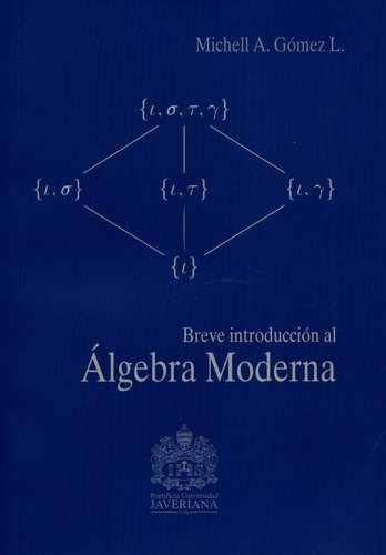 BREVE INTRODUCCION AL ALGEBRA MODERNA: GÓMEZ L., Michell