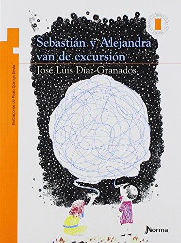 Sebastián y alejandra van de excursión /: Diaz Granados, Jose