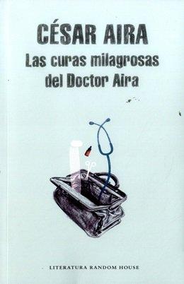 9789588894829: LAS CURAS MILAGROSAS DEL DOCTOR AIRA