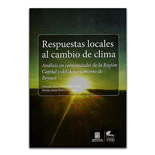 9789588897288: Respuestas locales al cambio de clima. Análisis en comunidades de la región capital y del departamento de Boyacá
