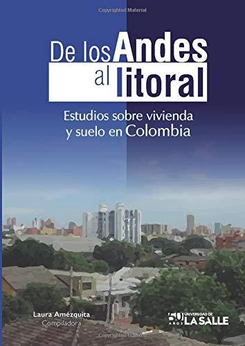 9789588939094: De los Andes al litoral. Estudios sobre vivienda y suelo en Colombia