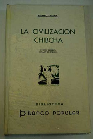 9789589003107: La civilizacion chibcha (Biblioteca Banco Popular) (Spanish Edition)