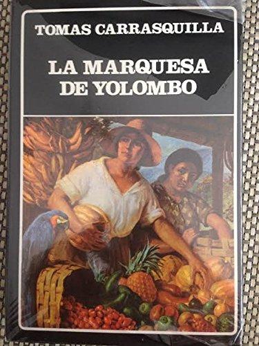 La Marquesa de Yolombo: Tomas Carrasquilla