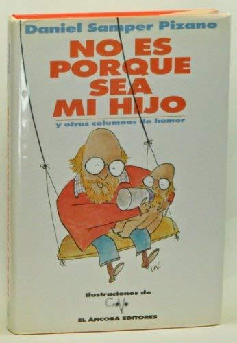 9789589012796: No es porque sea mi hijo: Y otras columnas de humor (Spanish Edition)