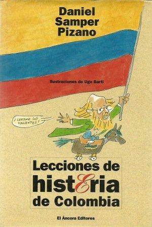 Lecciones de histeria de Colombia (Spanish Edition): Samper Pizano, Daniel