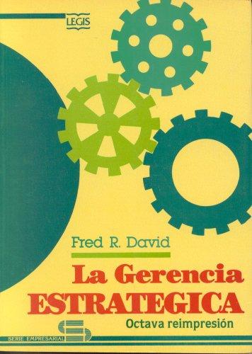 9789589042397: La Gerencia Estrategica Octava Reimpresion (Serie Empresarial)