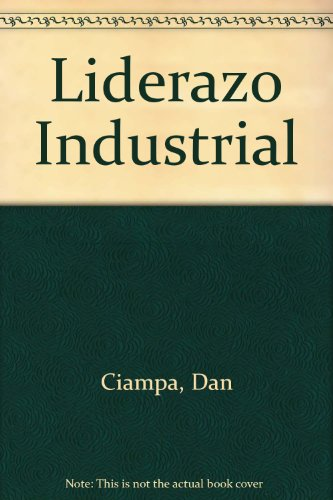 Liderazo Industrial (Spanish Edition) (9589042635) by Dan Ciampa