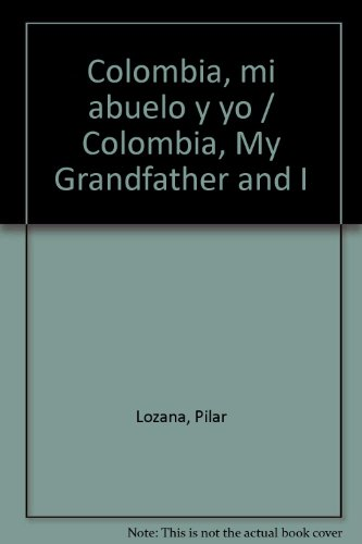 9789589044896: Colombia, mi abuelo y yo / Colombia, My Grandfather and I (Spanish Edition)