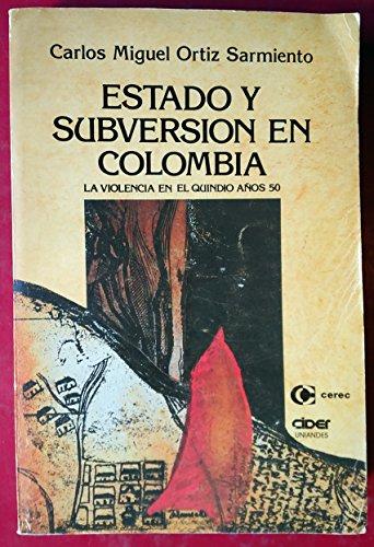 Estado y Subversion en Colombia: La violencia en el Quindio, anos 50 (Serie Historia contemporanea)...