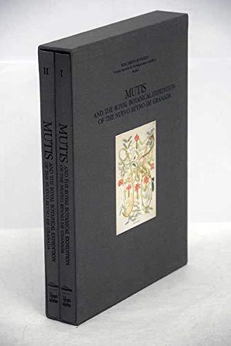 MUTIS and the Royal Botanical Expedition of the Nuevo Reyno de Granda (Volume 1 and 2): Benjamin ...