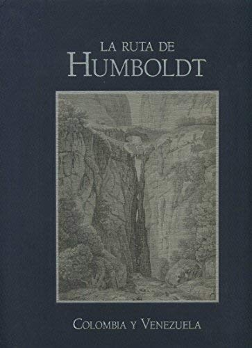 La Ruta De Humboldt Venezuela Y Colombia Tomos I Y Ii: Alexander Von Humboldt / Benjamín Villegas /...