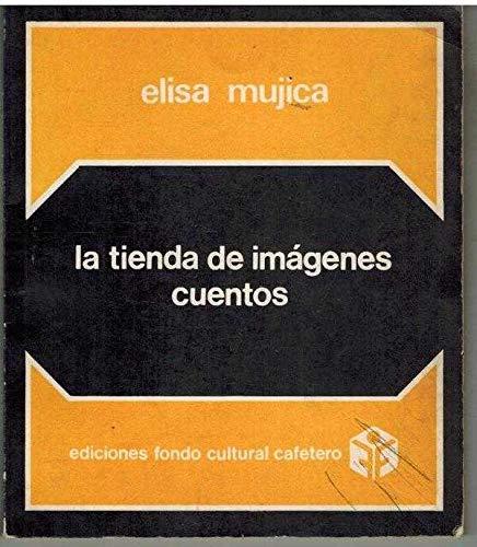 9789589144022: La tienda de imagenes: Cuentos (Ediciones Fondo Cultural Cafetero) (Spanish Edition)