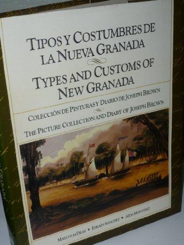 Tipos y costumbres de la Nueva Granada: La coleccion de pinturas formada en Colombia por Joseph ...