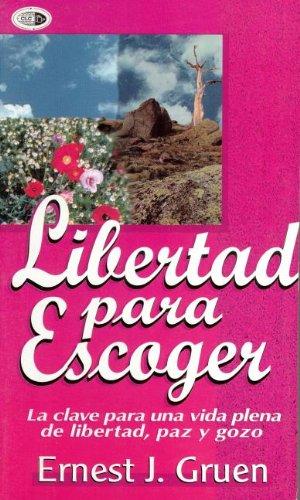 Libertad Para Escoger / Freedom to Choose: Ernest J. Gruen