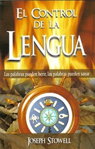 El Control de la Lengua / Tongue in Check (Spanish Edition) (9789589149577) by Joseph Stowell