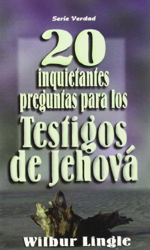 9789589149843: 20 Inquietantes Preguntas Para los Testigos de Jehova = 20 Important Questions for Jehova's Witnesses
