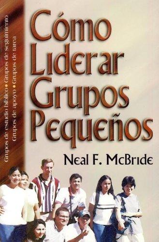 9789589149911: Como Liderar Grupos Pequenos / How to Lead Small Groups (Spanish Edition)