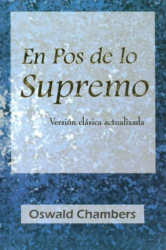 9789589149973: En Pos de Lo Supremo/My Utmost for His Highest (Spanish Edition)