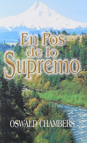 9789589149980: En Pos de Lo Supremo / My Utmost for His Highes (Spanish Edition)