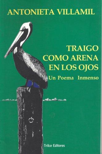 Traigo como arena en los ojos un poema inmenso (Spanish Edition): Antonieta Villamil