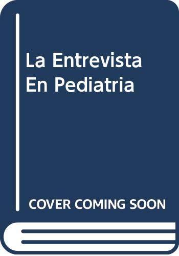 9789589181355: La Entrevista En Pediatria (Spanish Edition)