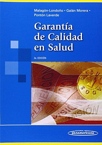 Garantia de calidad en salud / Health: Malagon-Londono, Gustavo, M.D.;