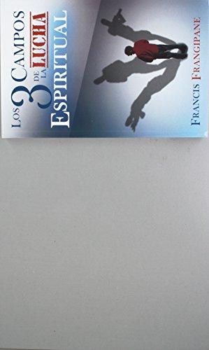 Los Tres campos de la lucha espiritual (Spanish Edition) (9789589354124) by Frangipane Francis