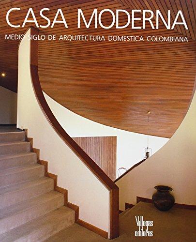 9789589393239: Casa moderna: Medio siglo de arquitectura domestica colombiana