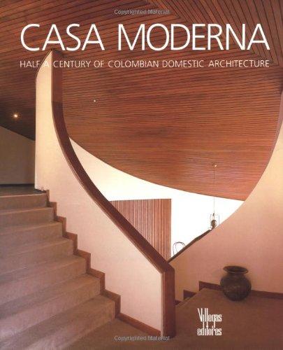 Casa Moderna: Half A Century Of Columbian Domestic Architecture: Villegas, Benjamin & Alberto ...