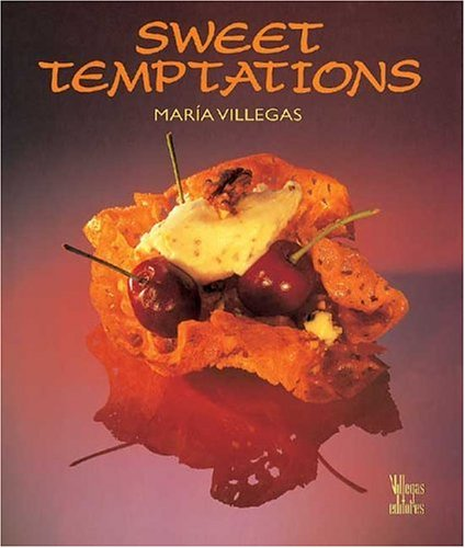 Sweet Temptations: Villrgas, Maria {Created, Produced and Written By} and Benjamin Villegas {...