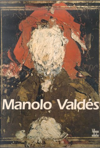 9789589393796: Manolo Valdes: The Timelessness of Art