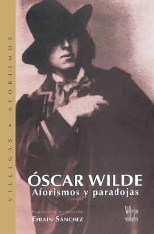 9789589393994: Oscar Wilde: Aforismo y Paradojas (Villegas Aforismos)