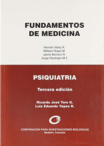 Fundamentos de Medicina: Manual de Psiquiatria: Toro, Ricardo Jose