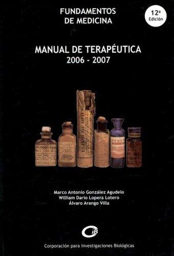 9789589400920: Manual de Terapeutica: Fundamentos de Medicina (Spanish Edition)