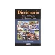 9789589401026: Diccionario Basico Del Deporte Y La Educacion Fisica (Spanish Edition)