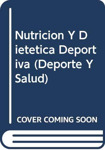 9789589401248: Nutricion Y Dietetica Deportiva (Deporte Y Salud) (Spanish Edition)