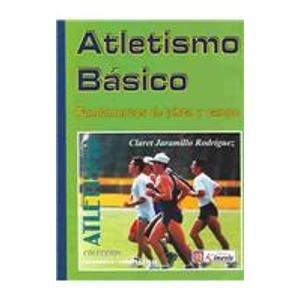 9789589401804: ATLETISMO BASICO FUNDAMENTOS PISTA Y CAMPO