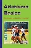 9789589401804: Atletismo Basico : Fundamentos De Pista Y Campo / Basic Athleticism (Spanish Edition)