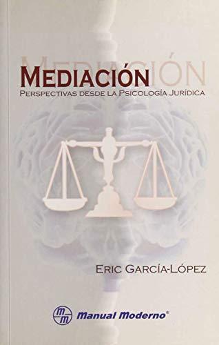 MEDIACIÓN. PERSPECTIVAS DESDE LA PSICOLOGÍA JURÍDICA: García-López, Eric