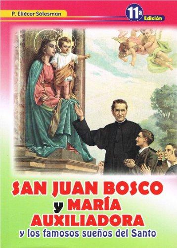 9789589492192: San Juan Bosco y Maria Auxiliadora y los famosos suenos del santo