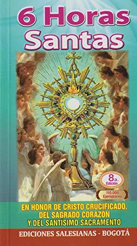 6 horas santas. En honor de Cristo: P. Eliécer Sálesman