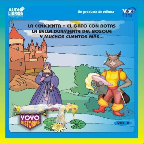 La cenicienta, El gato con botas, La bela durmiente del bosque y Muchos cuentos mas: Vol 2: VARIOUS