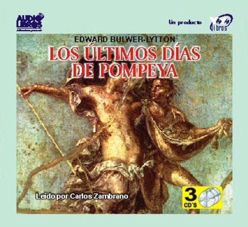 9789589494943: Los Ultimos Dias De Pompeya