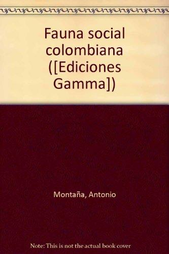 Fauna Social Colombiana.: Montana, Antonio