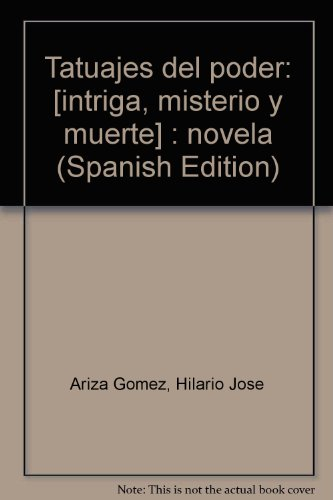 9789589511633: Tatuajes del poder: [intriga, misterio y muerte] : novela (Spanish Edition)