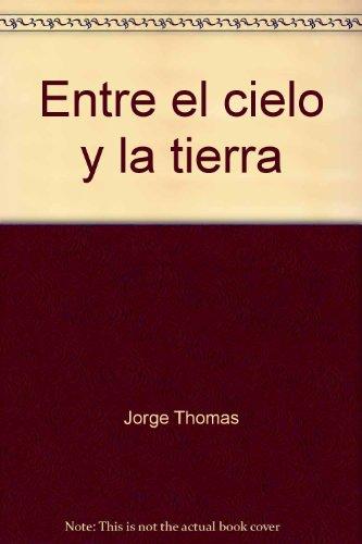 9789589535691: Entre el cielo y la tierra: Monseñor Jované y su siglo (Colección Novela María Claudia López) (Spanish Edition)