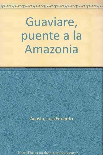 9789589537954: Guaviare, puente a la Amazonia