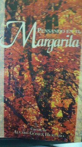 9789589543948: Pensando en tí, Margarita: Cartas de Alvaro Gómez Hurtado ; [textos de introducción a los capítulos, Alberto Bermúdez] (Spanish Edition)